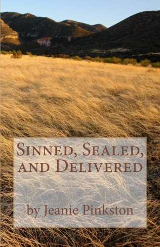Sinned, Sealed, and Delivered (Logan Creek Series) (Volume 1): Jeanie Pinkston