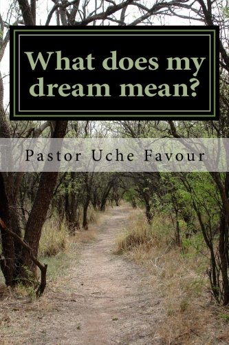9781484980750: What does my dream mean?: You can know your past, present and future through your dreams.
