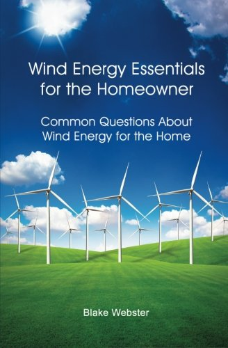 9781484982532: Wind Energy Essentials for the Homeowner: Common Questions About Wind Energy for the Home
