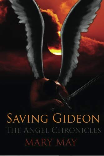 Saving Gideon (The Angel Chronicles) (Volume 1) (1484983777) by May, Mary