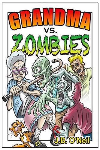 9781484983942: Grandma Vs. Zombies (The Family Avengers)