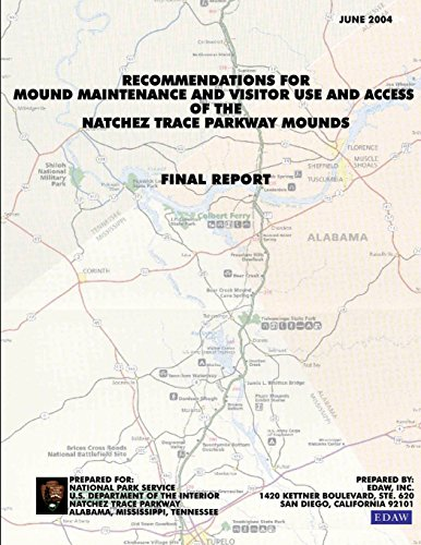 Recommendations for Mound Maintenance and Visitor Use and Access of the Natchex Trace Parkway Mounds: Final Report (9781484984932) by National Park Service