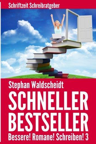 9781484986240: Schneller Bestseller - Bessere! Romane! Schreiben! 3