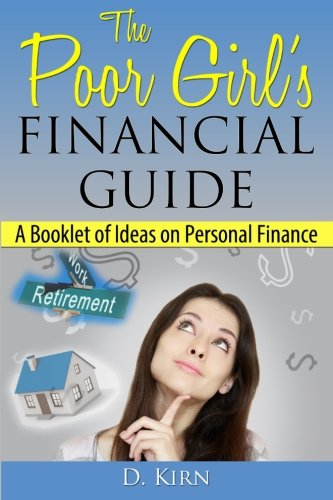 9781484990957: The Poor Girl's Financial Guide: A Booklet of Ideas on Personal Finance