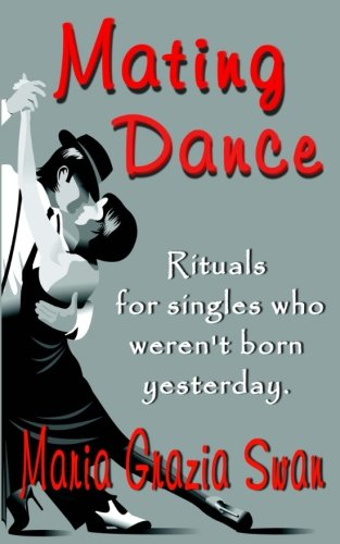 9781484992357: Mating Dance: Rituals for singles who weren't born yesterday