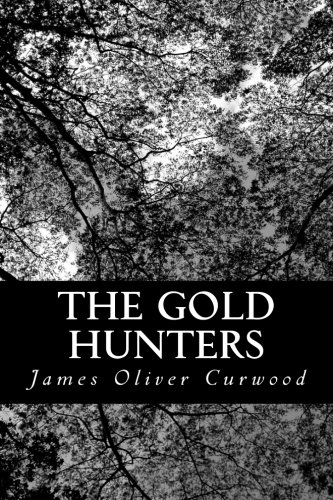 9781484992647: The Gold Hunters: A Story of Life and Adventure in the Hudson Bay Wilds
