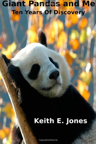 9781484994962: Giant Pandas and Me: Ten Years Of Discovery