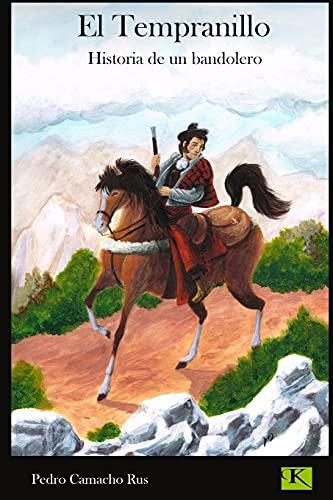 9781484995464: El Tempranillo: Historia de un bandolero