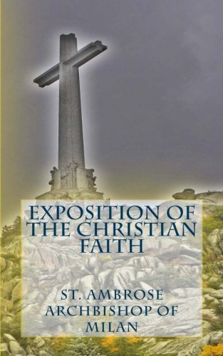 Exposition of the Christian Faith: sant Ambrose Bishop