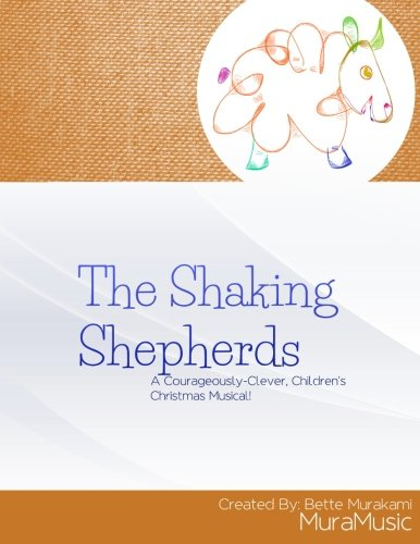 9781484998175: The Shaking Shepherds: A Courageously Clever Children's Christmas Musical