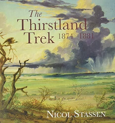 9781485300366: The Thirstland Trek, 1874-1881