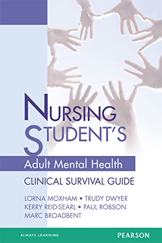 Nursing Student's Adult Mental Health Survival Guide: Lorna Moxham