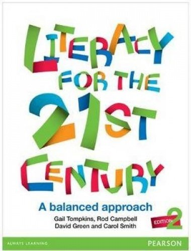 Literacy for the 21st Century: A Balanced Approach (Paperback): Gail E. Tompkins