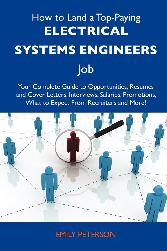 9781486111343: How to Land a Top-Paying Electrical systems engineers Job: Your Complete Guide to Opportunities, Resumes and Cover Letters, Interviews, Salaries, Promotions, What to Expect From Recruiters and More