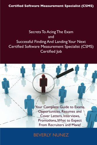 9781486161355: Certified Software Measurement Specialist (CSMS) Secrets To Acing The Exam and Successful Finding And Landing Your Next Certified Software Measurement Specialist (CSMS) Certified Job