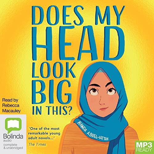 Does My Head Look Big In This?: Randa Abdel-Fattah