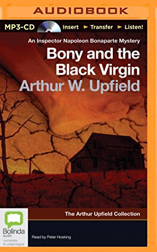 Bony and the Black Virgin (Detective Inspector Napoleon Bonaparte): Arthur Upfield