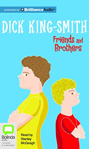 Friends and Brothers: Library Edition: King-Smith, Dick/ McGeagh, Stanley (Narrator)