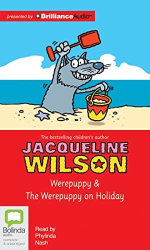 Werepuppy/ The Werepuppy on Holiday: Wilson, Jacqueline