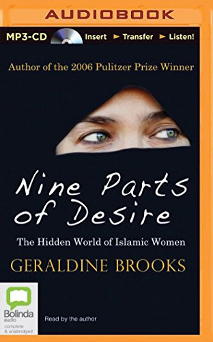 Nine Parts of Desire: The Hidden World of Islamic Women: Geraldine Brooks