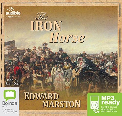 The Iron Horse: Edward Marston