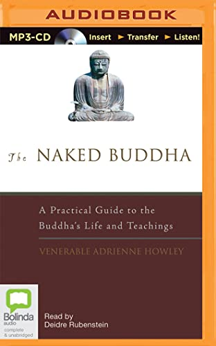 9781486296132: The Naked Buddha: A Practical Guide to the Buddha's Life and Teachings