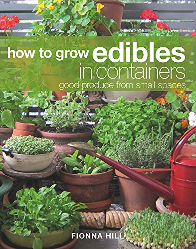 9781486300914: How to Grow Edibles in Containers: Good Produce from Small Spaces