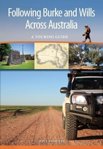 9781486301584: Following Burke and Wills Across Australia: A Touring Guide