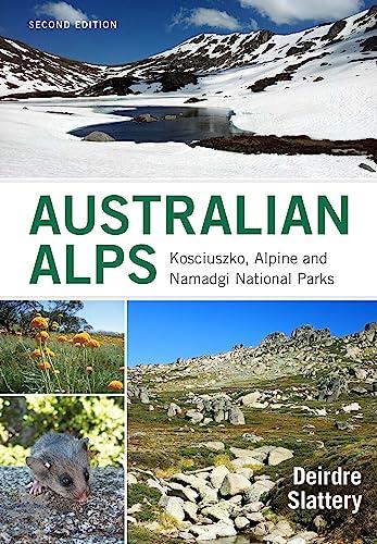 9781486301713: Australian Alps: Kosciuszko, Alpine and Namadgi National Parks [Idioma Inglés]