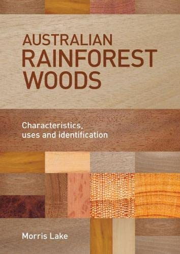 9781486301799: Australian Rainforest Woods: Characteristics, Uses and Identification