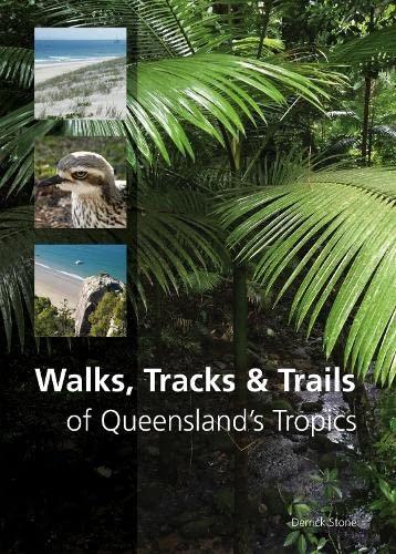 9781486303076: Walks, Tracks and Trails of Queensland's Tropics