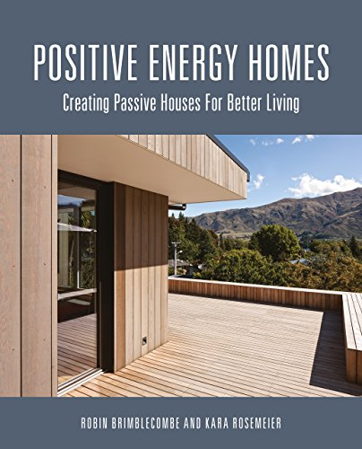 Positive Energy Homes: Creating Passive Houses for Better Living (Paperback): Robin Brimblecombe