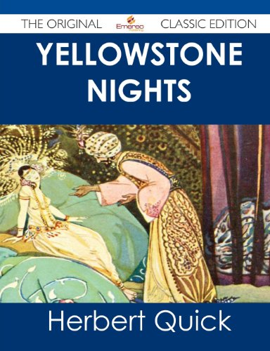 Yellowstone Nights - The Original Classic Edition (1486438741) by Herbert Quick