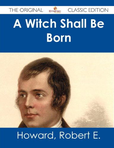 A Witch Shall Be Born - The Original Classic Edition (1486482120) by Robert E. Howard