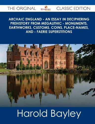 9781486486496: Archaic England - An Essay in Deciphering Prehistory from Megalithic - Monuments, Earthworks, Customs, Coins, Place-Names, and - Faerie Superstitions