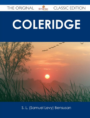 Coleridge - The Original Classic Edition (1486489354) by S. L. Bensusan