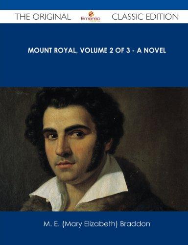 Mount Royal, Volume 2 of 3 - A Novel - The Original Classic Edition (9781486489596) by Braddon, Mary Elizabeth; Braddon, M. E. (Mary Elizabeth)