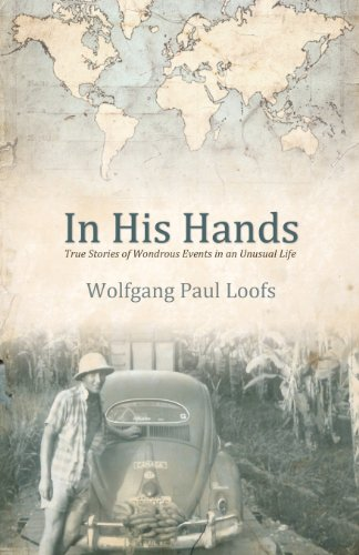 9781486600373: In His Hands: True Stories of Wonderous Events in an Unusual Life