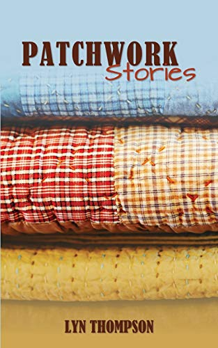 Patchwork Stories (Paperback): Lyn Thompson