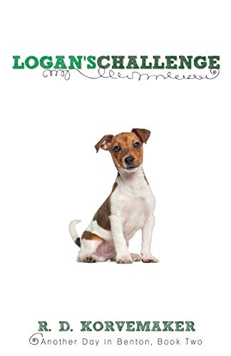 9781486611768: Logan's Challenge: Another Day in Benton, Book Two