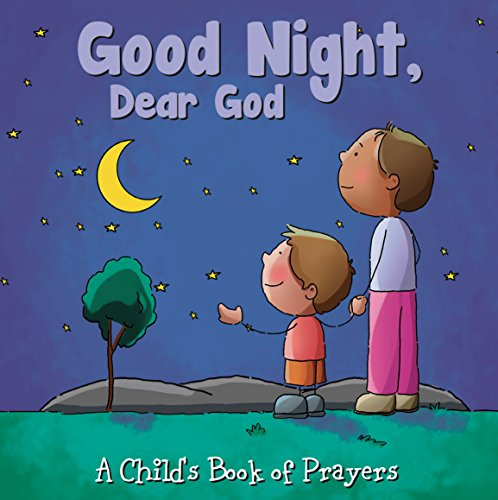 Good Night Dear God: Child's Book of Prayers