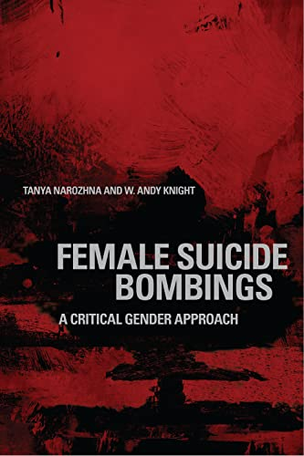 Female Suicide Bombings: A Critical Gender Approach: Tanya Narozhna