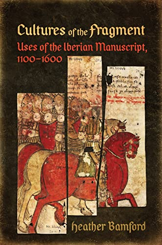 9781487502409: Cultures of the Fragment: Uses of the Iberian Manuscript, 1100-1600