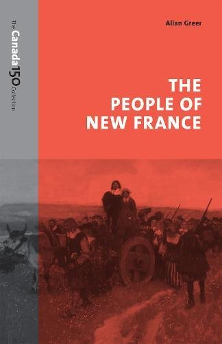 9781487516673: The People of New France (The Canada 150 Collection)