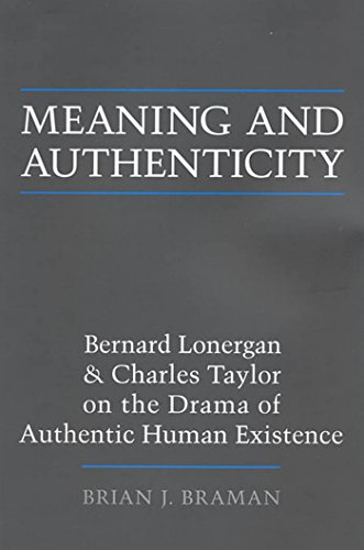 9781487520076: Meaning and Authenticity: Bernard Lonergan and Charles Taylor on the Drama of Authentic Human Existence (Lonergan Studies)