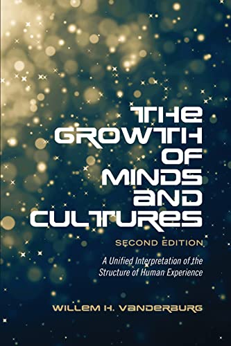 9781487520342: The Growth of Minds and Culture: A Unified Interpretation of the Structure of Human Experience, Second Edition