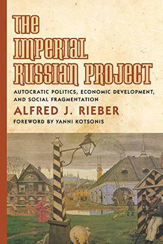 The Imperial Russian Project : Autocratic Politics, Economic Development, and Social Fragmentation