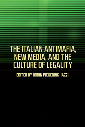 9781487520786: The Italian Antimafia, New Media, and the Culture of Legality (Toronto Italian Studies)