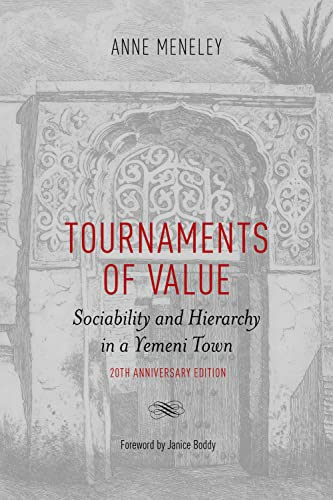 Tournaments of Value: Sustainability and Hierarchy in a Yemeni Town: Meneley, Anne