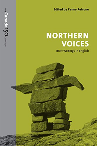 Northern Voices: Inuit Writings in English: Penny Petrone